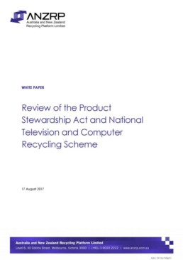 ANZRP White Paper 2017 Review of the Product Sterwardship Act and NTCRS document