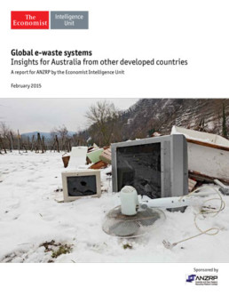 Global e-waste systems A Report for ANZRP by EIU